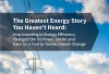 Energy Efficiency Is The Greatest Energy Story You Haven't Heard
